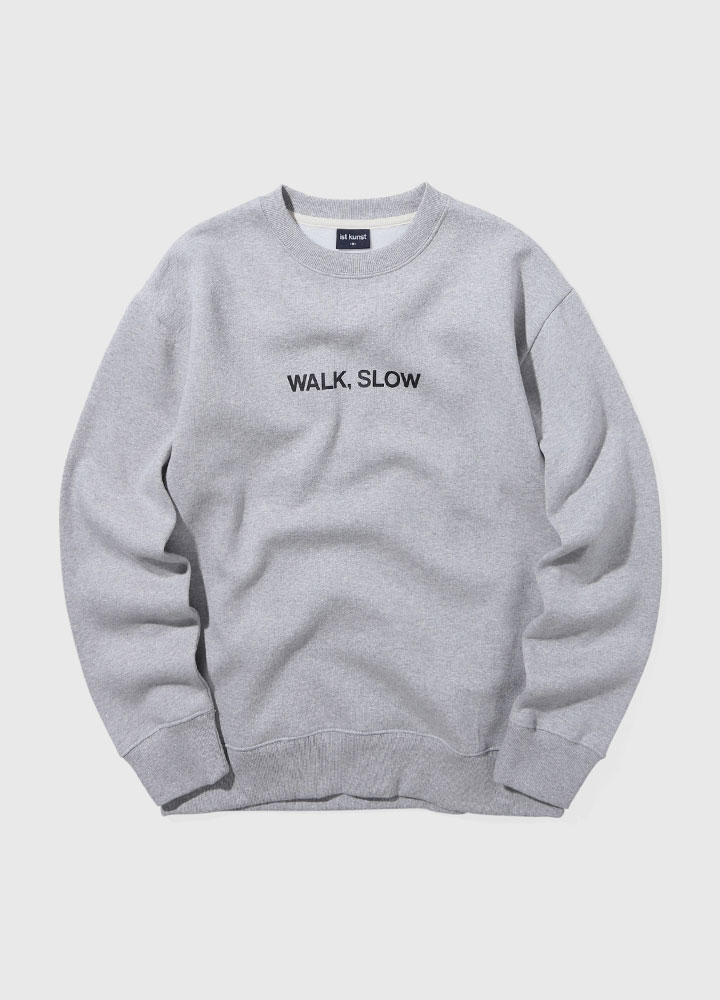 WALK SLOW SWEATSHIRT[GREY]